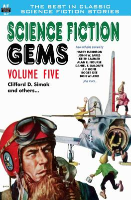 Science Fiction Gems, Volume Five, Clifford D. Simak and Others by Keith Laumer, John W. Jakes, Roger Dee