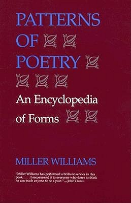 Patterns of Poetry: An Encyclopedia of Forms by Miller Williams