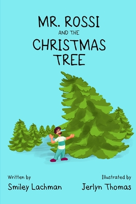 Mr. Rossi And The Christmas Tree by Smiley Lachman