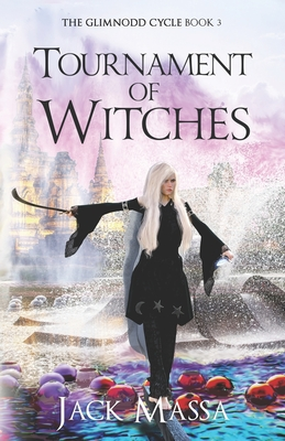 Tournament of Witches: Epic Sword and Sorcery Adventure by Jack Massa