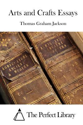 Arts and Crafts Essays by Thomas Graham Jackson