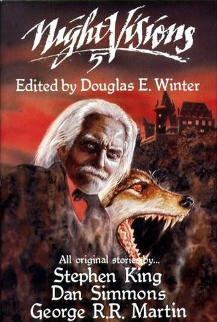 Night Visions 5 by Douglas E. Winter, Stephen King, George R.R. Martin, Dan Simmons