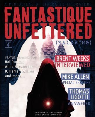 Fantastique Unfettered #4 (Ralewing) by Hal Duncan, Mike Allen