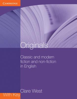 Originals with Key: Classic and Modern Fiction and Non-Fiction in English by Clare West