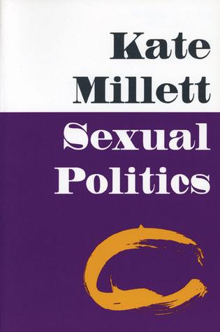 Sexual Politics by Kate Millett