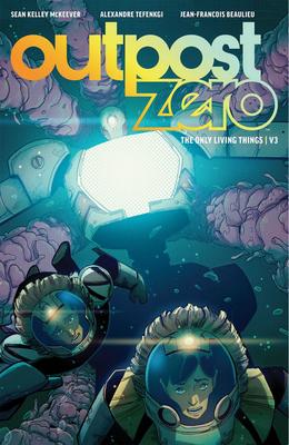 Outpost Zero Volume 3 by Sean McKeever