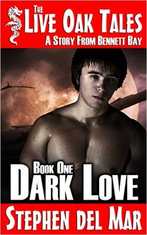Dark Love: A Story from Bennett Bay by Stephen del Mar
