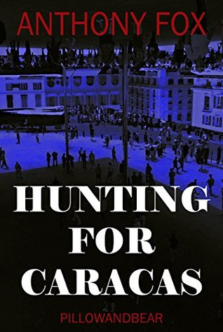 Hunting for Caracas by Nikki Brice, Anthony Fox, Amy Smith