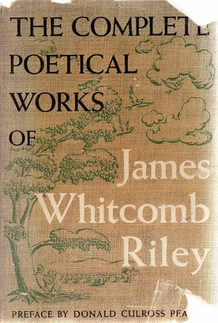 Complete Poetical Works of James Whitcomb Riley by James Whitcomb Riley