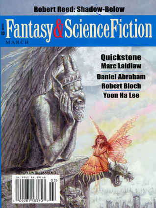 Fantasy & Science Fiction, March 2009 (The Magazine of Fantasy & Science Fiction, #681) by Robert Bloch, Robert Reed, Yoon Ha Lee, Gordon Van Gelder, Marc Laidlaw, Daniel Abraham