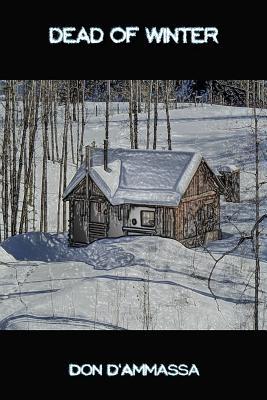 Dead of Winter: A Novel of Suspense by Don D'Ammassa