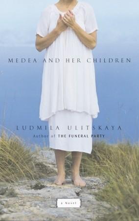 Medea and Her Children by Lyudmila Ulitskaya