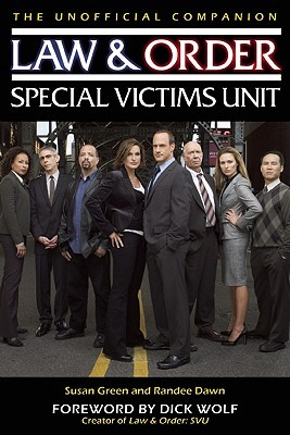 Law & Order: Special Victims Unit Unofficial Companion by Susan Green, Dick Wolf, Randee Dawn