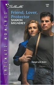 Friend, Lover, Protector by Sharon Mignerey