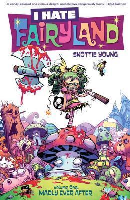 I Hate Fairyland Vol. 1 by Jean-François Beaulieu, Skottie Young
