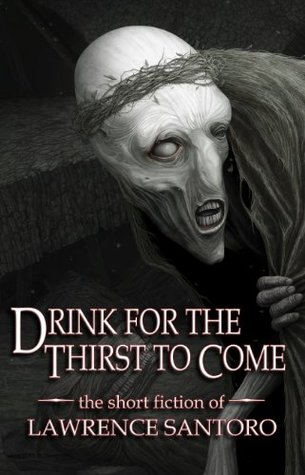 Drink for the Thirst to Come by Lawrence Santoro