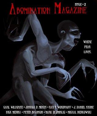Abomination Magazine #2 by Bryan Babin, Man, Corey J. Goldberg, Carl Wilhoyte, Joshua D. Moyes, Michal Bedkowski, child