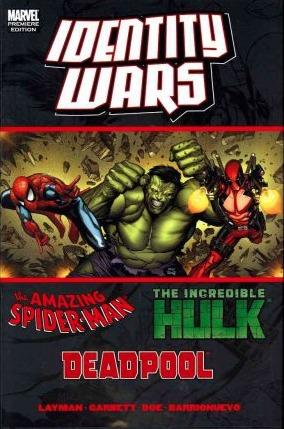Deadpool/Amazing Spider-Man/Hulk: Identity Wars by Al Barrionuevo, John Layman, Todd Nauck, Lee Garbett, Juan Doe