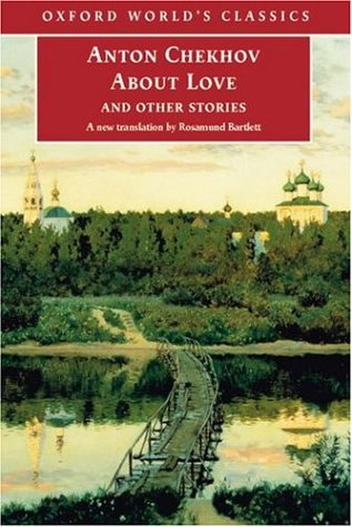 About Love and Other Stories by Rosamund Bartlett, Anton Chekhov