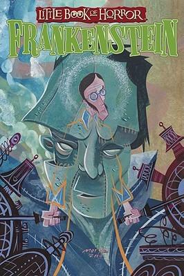 Little Book of Horror: Frankenstein by Scott Morse, Steve Niles