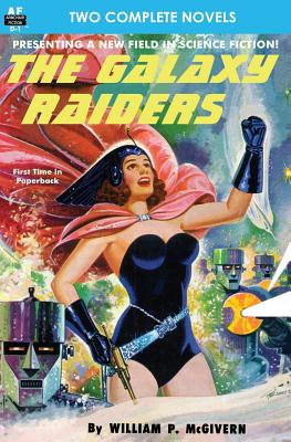 The Galaxy Raiders/Space Station #1: Double Novel #1 by William P. McGivern, Frank Belknap Long