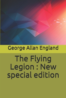 The Flying Legion: New special edition by George Allan England