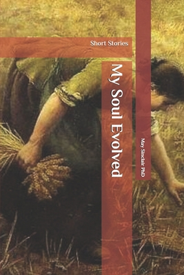 My Soul Evolved: Short Stories by May Sinclair