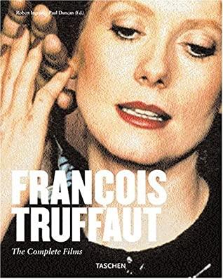 Francois Truffaut: The Complete Films by Paul Duncan