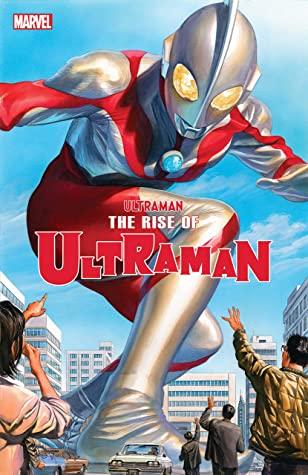 The Rise Of Ultraman (2020-) #1 by Kyle Higgins, Francesco Manna, Michael Cho, Alex Ross, Mat Groom