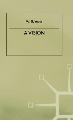 A Vision by W. B. Yeats