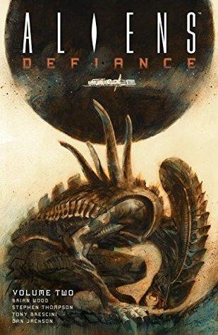 Aliens: Defiance, Vol. 2 by Eduardo Francisco, Nate Piekos, Stephen Thompson, Tony Brescini, Dan Jackson, Brian Wood