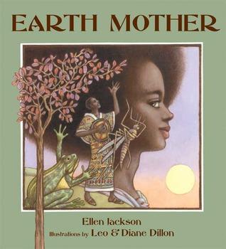 Earth Mother by Leo Dillon, Diane Dillon, Ellen Jackson
