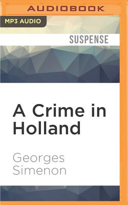 A Crime in Holland by Georges Simenon