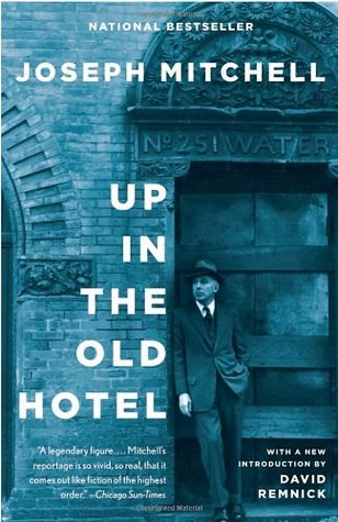 Up in the Old Hotel by David Remnick, Joseph Mitchell