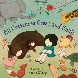 All Creatures Great and Small by Naoko Stoop, Cecil Frances Alexander