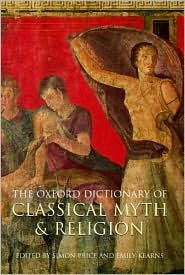 The Oxford Dictionary of Classical Myth and Religion by Emily Kearns, Simon Price