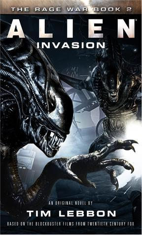 Alien: Invasion by Tim Lebbon