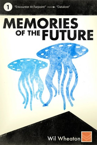 Memories of the Future - Volume 1 by Wil Wheaton