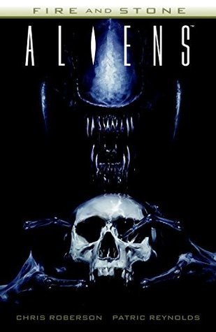 Aliens: Fire and Stone by Patric Reynolds, Chris Roberson