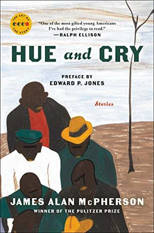Hue and Cry: Stories by Edward P. Jones, James Alan McPherson