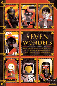 Seven Wonders- A Story Game Anthology by Elizabeth Lovegrove, Stianin Jackson, Becky Annison, Lynne Hardy, Tova Naslund, Alex Helm, Joanna Piancastelli