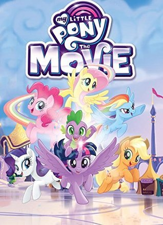 My Little Pony: Movie Adaptation by Various, Rita Hsiao, Justin Eisinger, Alonzo Simon, Michael Vogel, Meghan Mccarthy