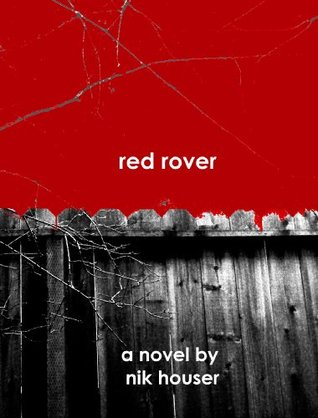 Red Rover by Nik Houser