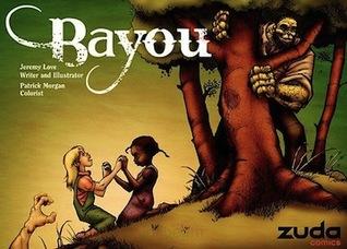 Bayou, Vol. 1 by Jeremy Love