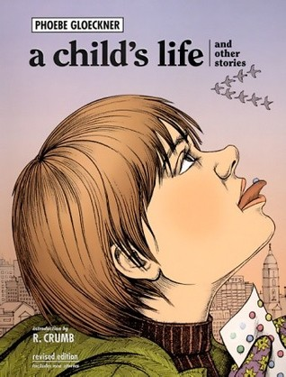 A Child's Life: Other Stories by Robert Crumb, Phoebe Gloeckner