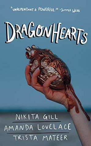 Dragonhearts by Nikita Gill, Amanda Lovelace, Trista Mateer