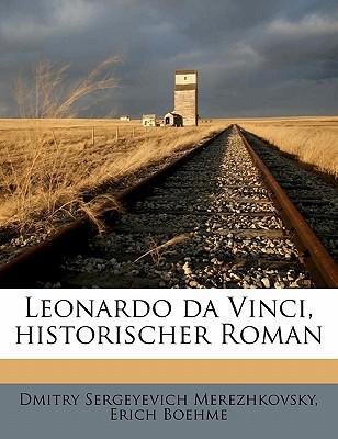 Leonardo Da Vinci, Historischer Roman by Dmitry Sergeyevich Merezhkovsky, Erich Boehme