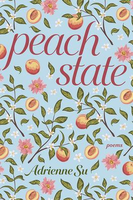 Peach State: Poems by Adrienne Su