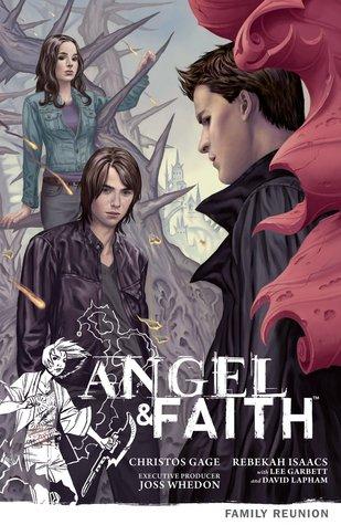 Angel & Faith: Family Reunion by Rebekah Isaacs, Christos Gage, Lee Garbett, David Lapham, Joss Whedon