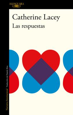 Las Respuestas / The Answers by Catherine Lacey